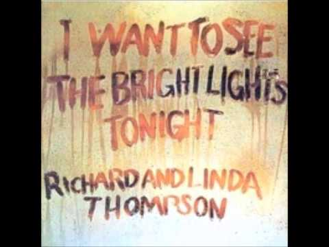 Richard and Linda Thompson: I want to see the Bright Lights Tonight )1974)