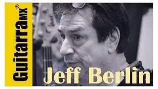 BACKSTAGE: Jeff Berlin por Revista GuitarraMX