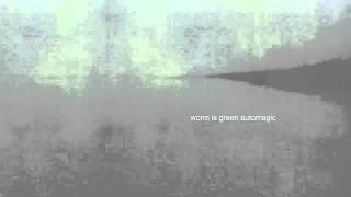 Watch Worm Is Green Amazing Things video