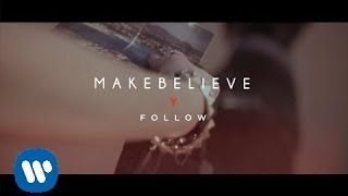 MakeBelieve - Follow (Official Video)