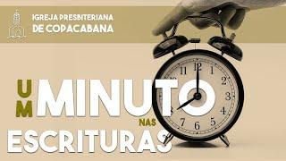 Um minuto nas Escrituras - O tempo se abrevia
