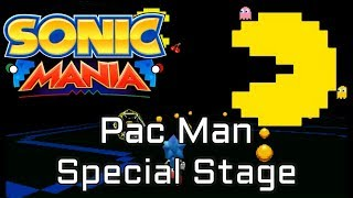 Sonic Mania Pac Man Special Stage Mod