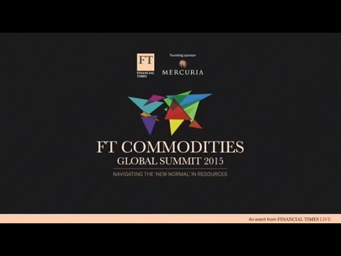 FT Commodities Global Summit 2015  - D1 The View from COFCO