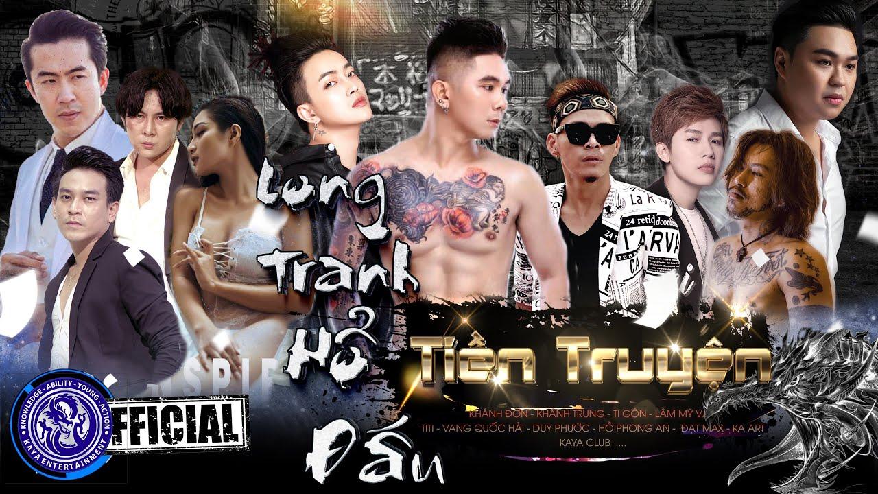 LONG TRANH HỔ ĐẤU ( TIỀN TRUYỆN ) | Khánh Đơn, Khánh Trung, TiTi HKT, Duy Phước, Ka Art, Lâm Mỹ Vân