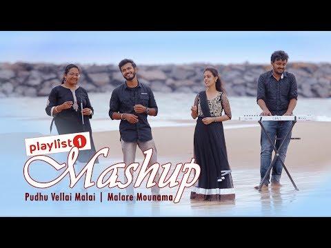 Pudhu Vellai Mazhai - Malare Mounama   Mashup   Playlistone