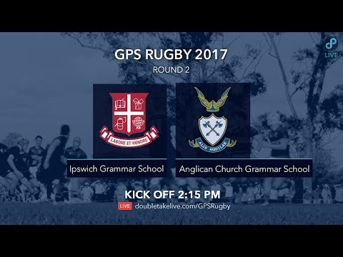 GPS Rugby 2017: Ipswich Grammar School v Anglican Church Grammar School