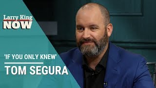 If You Only Knew: Tom Segura