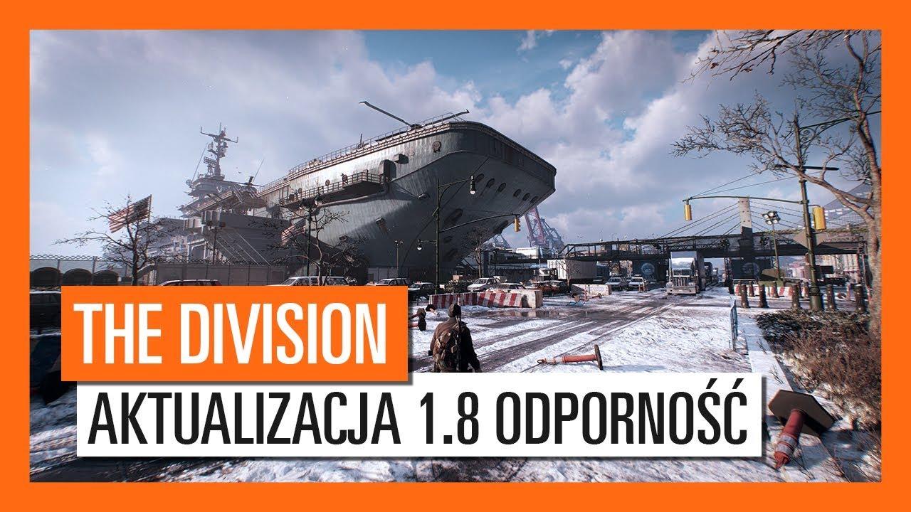 Tom Clancy's The Division – Darmowa Aktualizacja 1.8 Odporność