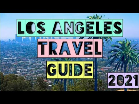 Los Angeles Travel Guide 2021 - Best Places to Visit In Los Angeles in 2021 - United States