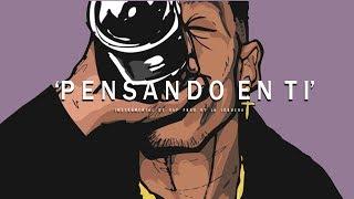 PENSANDO EN TI - BASE DE RAP / HIP HOP INSTRUMENTAL USO LIBRE (PROD BY LA LOQUERA 2017)