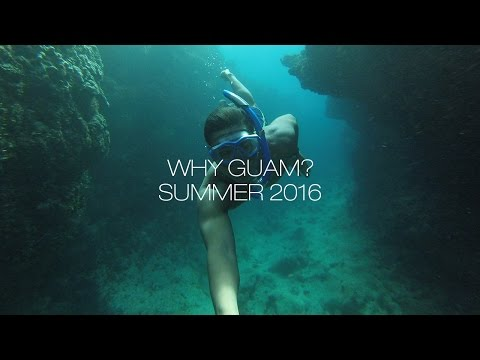 WHY GUAM? | Summer 2016 (HD)