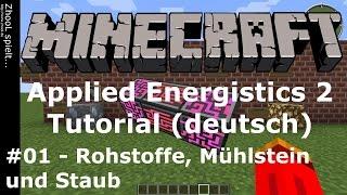 Minecraft - Applied Energistics 2 - Tutorial #01 - Rohstoffe, Mühlstein und Staub [deutsch / german]