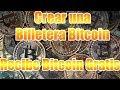 Como Crear un monedero BITCOIN 2017 y Empezar a Ganar Bitcoins Gratis  Chorro De Dinero