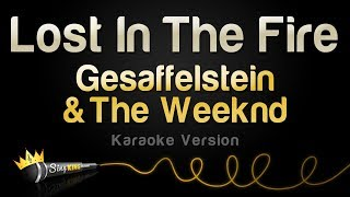 Gesaffelstein & The Weeknd -  Lost In The Fire (Karaoke Version)