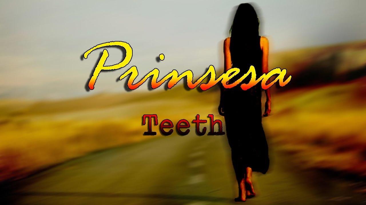 Download Prinsesa - Teeth