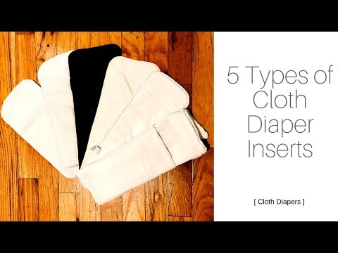 COMPARISON OF 5 TYPES OF CLOTH DIAPER INSERTS   Cloth Diapers