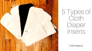 COMPARISON OF 5 TYPES OF CLOTH DIAPER INSERTS | Cloth Diapers