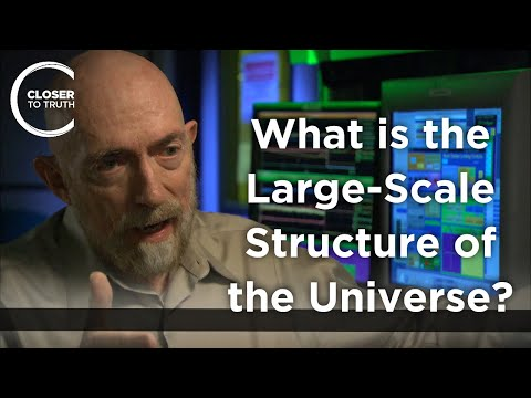 Kip Thorne - What is the Large-Scale Structure of the Universe?