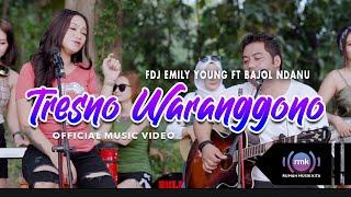 FDJ Emily Young - Tresno Waranggono Ft. Bajol Ndanu