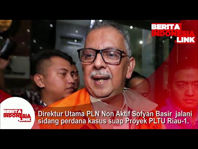 Dirut PLN non aktif Sofyan Basir jalani sidang perdana kasus suap proyek PLTU Riau-1