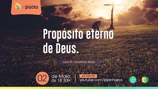 Propósito Eterno de Deus | Culto InPacto