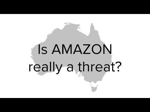 Amazon Australia - Threat or Opportunity? Why Amazon will dominate the Australian retail landscape
