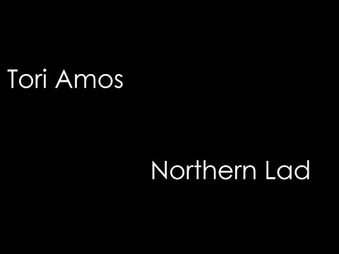 Tori Amos - Northern Lad (lyrics)