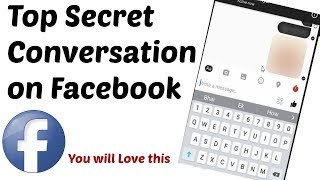 Secret Conversation Facebook Messenger , Message get Disappear after 5 Sec , make it top secret.