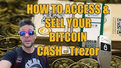 How To Access & Sell Your Bitcoin Cash - Trezor