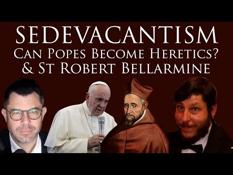 Sedevacantism? Can Popes Become Heretics? St Robert Bellarmine on 5 Opinions (VIDEO RELOAD)