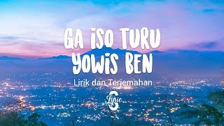 Lyric/lirik Ga Iso Turu - Yowis Ben Terjemahan