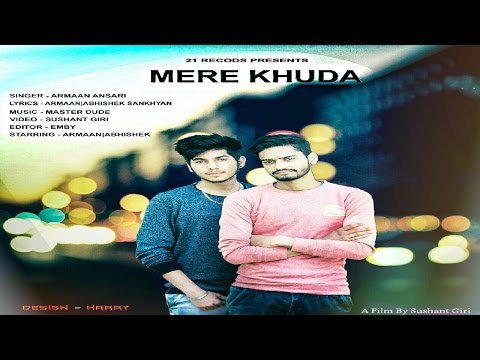 LATEST HINDI SONG 2017 ● MERE KHUDA ●...