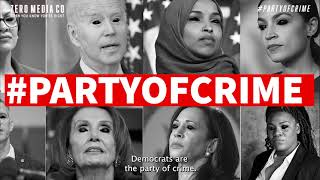 Democrats are the #PARTY OF CRIME