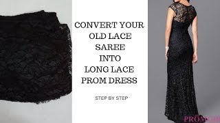 Convert Your Old Lace Saree Into Long Lace Prom dress.WITH COMPLETE CUTTING DRAFTING AND STITCHING