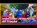 Stone PLAYLIST ATEEZ ZERO : FEVER Part.2 몰아듣기 ATEEZ 에이티즈