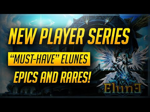 ELUNE - New Player Guide Series: Must Have Epic And Rare Units