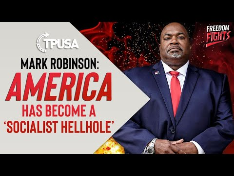 Mark Robinson Delivers SCORCHING Warning | America Has Become a 'Socialist Hellhole'!
