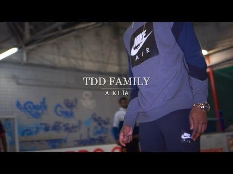 TDD Family - A Ki Lè (Clip Officiel)