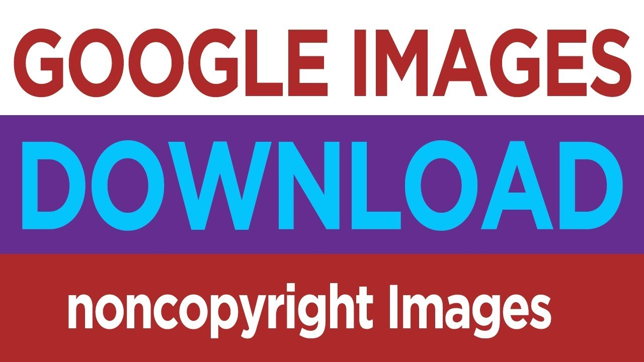 How To Download Copyright Free Images From Google No Copyright Images For Youtube Youtube