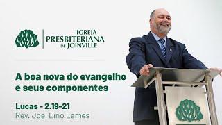 IPB Joinville - Culto - 20/12/2020 - A boa nova do evangelho e seus componentes