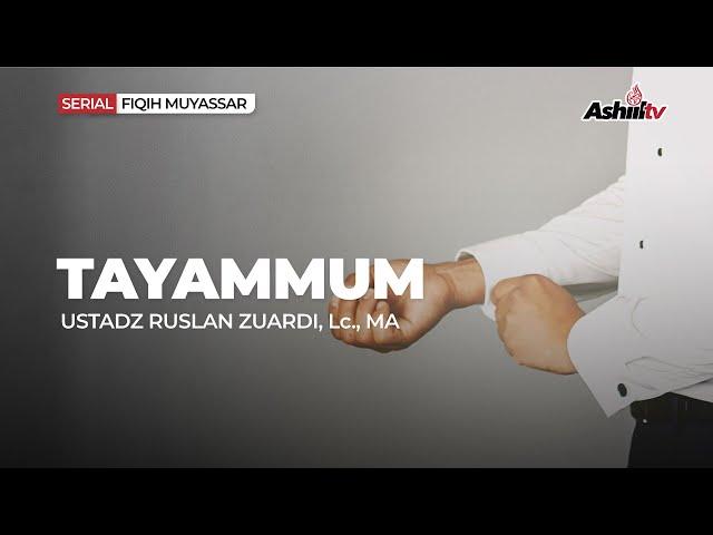 🔴 [LIVE] Tayammum   Fiqh Muyyasar - Ustadz Ruslan Zuardi, Lc., M.A حفظه الله