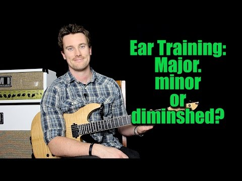 Ear Training:  Major, minor and diminished chords