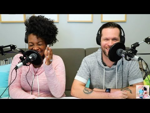 You Get On My Nerves + Handling Disagreements | Let's Make Out Podcast | Ep.2
