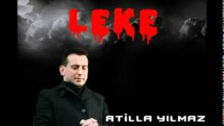 ATİLLA YILMAZ _ LEKE.mp4