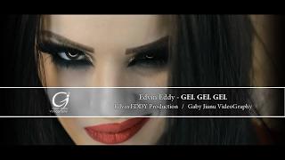 Edvin Eddy 2017 GEL GEL GEL [ oficial video ]