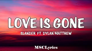 Download SLANDER - Love Is Gone ft. Dylan Matthew (Acoustic)(Lyrics)🎵