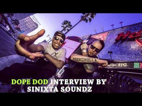 DOPE DOD INTERVIEW BY SINIXTA SOUNDZ