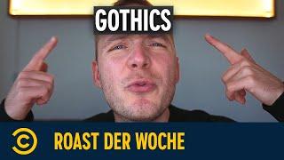 Roast der Woche – Gothics