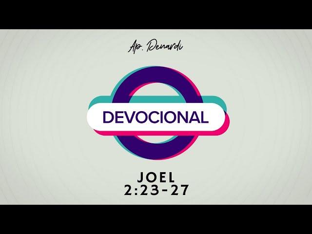 Devocional - Joel 2:23-28- Ap. Denardi #12