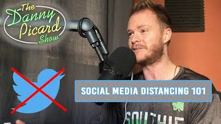 If Coronavirus is overwhelming you, step away from social media - The Danny Picard Show